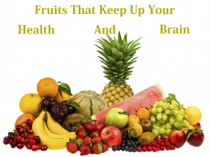 Fruits that keep up your health and brain
